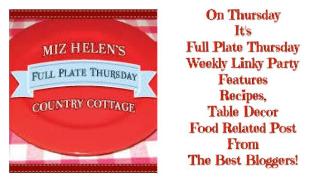 Full Plate Thursday,468 At Miz Helen's Country Cottage