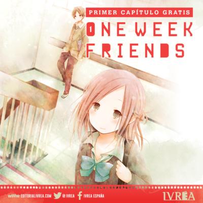 "Grátis el primer capítulo de ""Isshukan Friends"" (一週間フレンズ。). @ivrea"