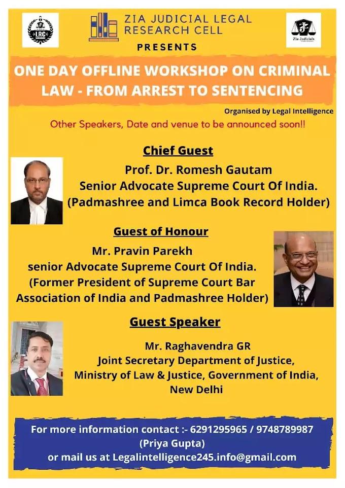 """One Day workshop on """"Criminal Law"""" from Arrest to Sentencing: Register Now !! (Offline Event)"""