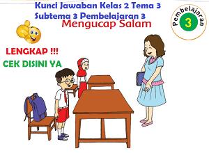 Kunci Jawaban Kelas 2 Tema 3 Subtema 3 Pembelajaran 3 www.simplenews.me