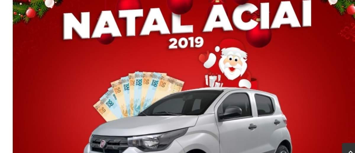 Promoção ACIAI Irati Natal 2019 Carro 0KM e  Prêmios Instantâneos