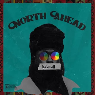 download Deezell north ahead,audio Deezell north ahead,Deezell north ahead lyrics