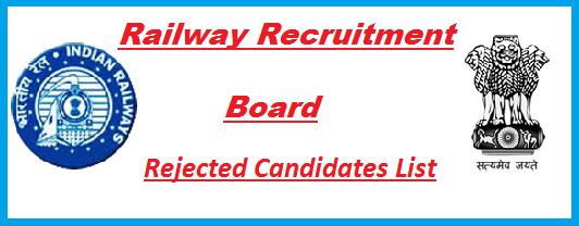 RRB Group D Rejected Candidates List