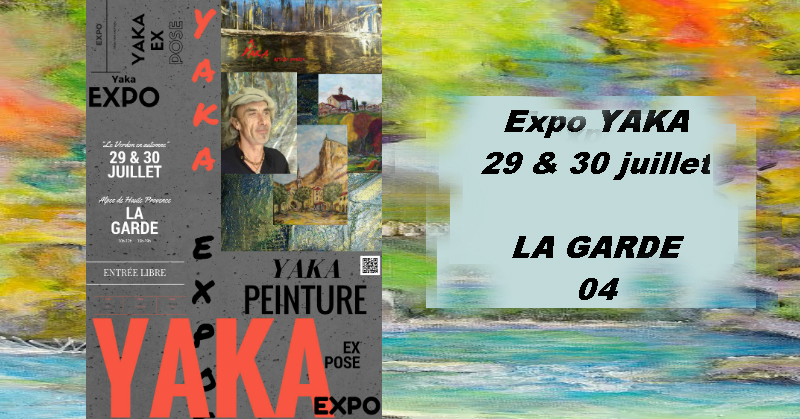Yaka expose à la Garde, Alpes de Haute-Provence galerie.xyz