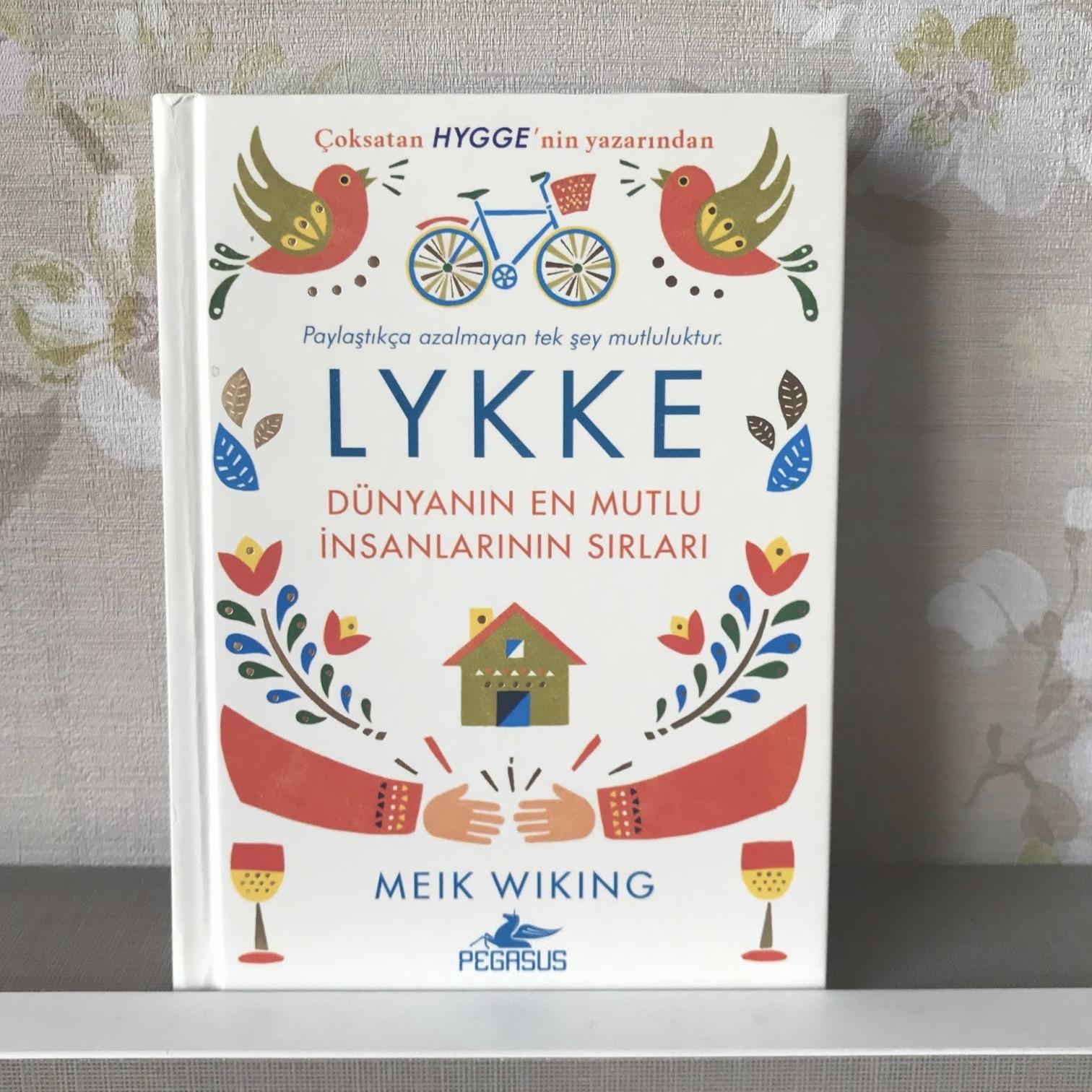 Lykke - Dünyanın En Mutlu İnsanlarının Sırları (Kitap)