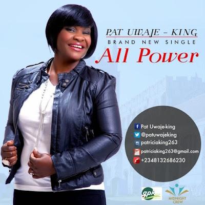 Music: Pat Uwaje-King – All Power