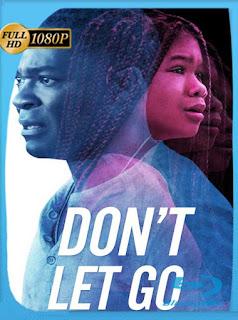 Don't Let Go (2019) HD [1080p] Latino [GoogleDrive] SilvestreHD