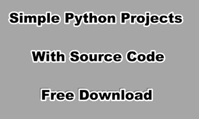 Simple Python Projects With Source Code Free Download