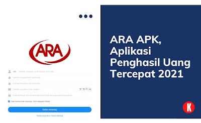ARA APK, Aplikasi Penghasil Uang Tercepat 2021