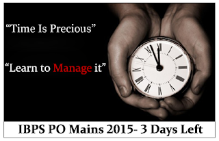 Warm Up for Tomorrow- IBPS PO Mains 2015 ( 3 Days Left)