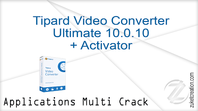 Tipard Video Converter Ultimate 10.0.10 + Activator