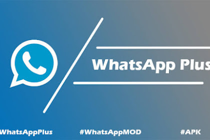 Download WhatsApp Plus Versi Terbaru v7.25 (Anti-BAN) 2019