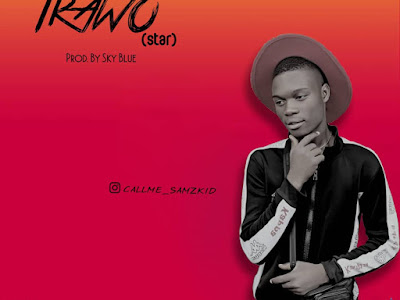 New Music:- Samzkid - Irawo (star)