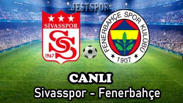 Sivasspor - Fenerbahçe Jestspor izle