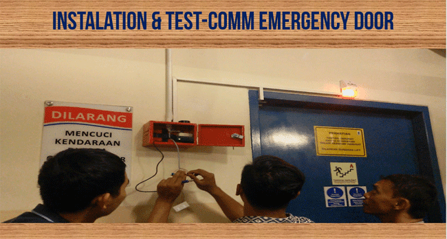 Instalasi Emergency Door dan Testing Commisioning