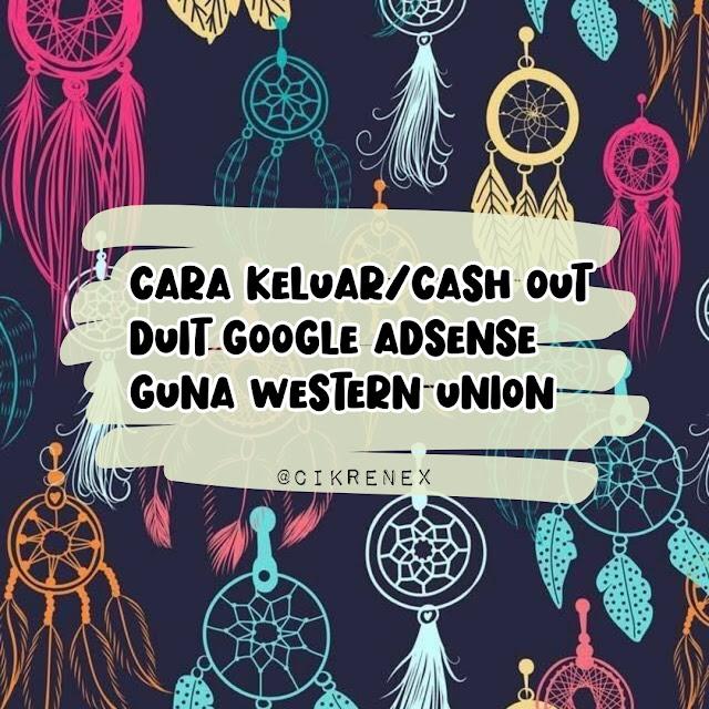 'Cash Out' duit Google Adsense menggunakan Western Union