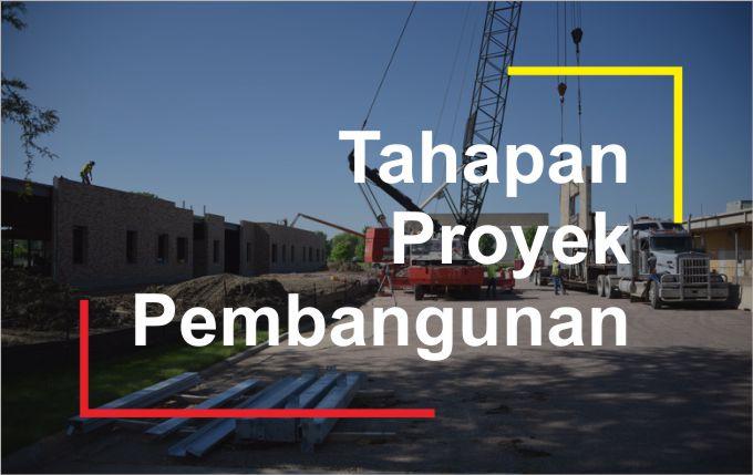 tahap proyek pembangunan