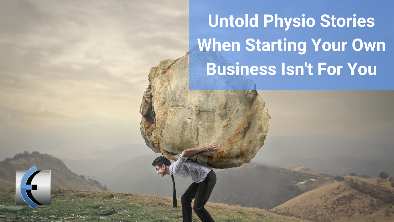 Untold Physio Stories - When Starting Your Own Business Isn't For You - themanualtherapist.com