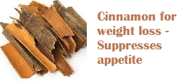 Cinnamon for weight loss - Suppresses appetite
