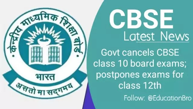 Govt cancels CBSE class 10 board exams; postpones exams for class 12th Quick Highlights