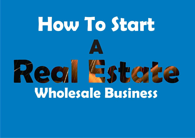 Easy Step To Start A Real Estate Wholesale Business
