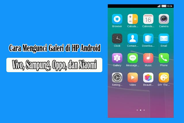 Cara Mengunci Galeri di HP Android
