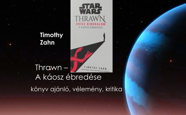 Thrawn – A káosz ébredése könyv ajánló, vélemény, kritika