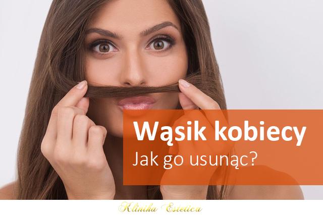 Wąsik kobiecy – jak go usunąć raz na zawsze?