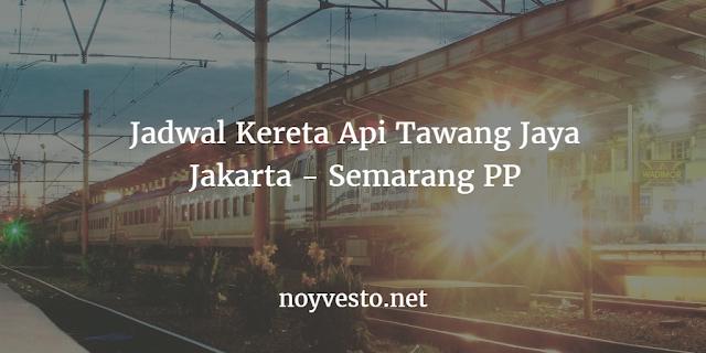 Jadwal Kereta Api Semarang - Jakarta Tawang Jaya Terbaru