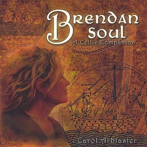 Carol Arblaster - Brendan Soul - A Celtic Companion (2005)