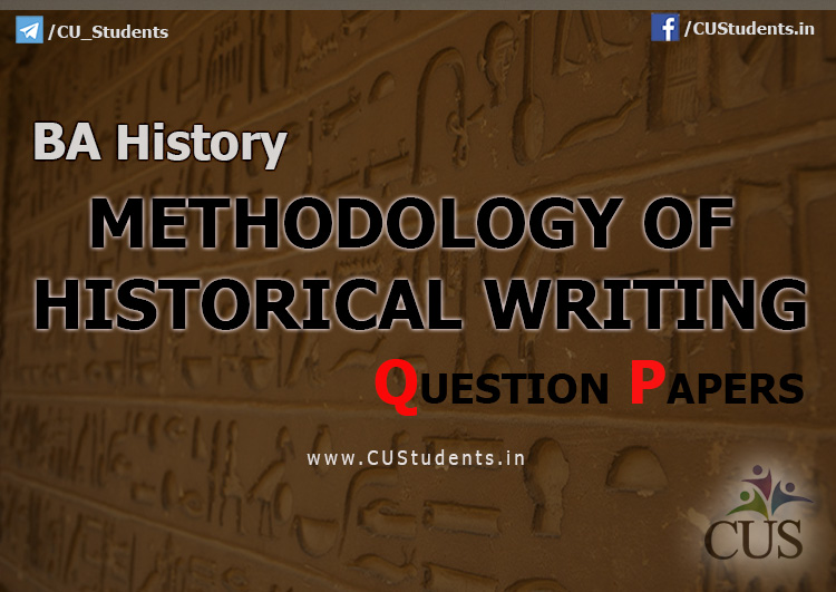 BA History Methodology of Historical Writing Previous Question Papers