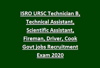ISRO URSC Technician B, Technical Assistant, Scientific Assistant, Fireman, Driver, Cook Govt jobs Recruitment Exam 2020