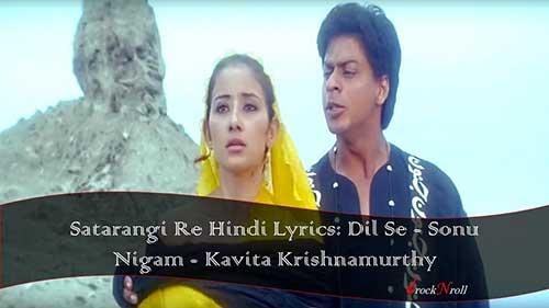 Satarangi-Re-Hindi-Lyrics-Dil-Se