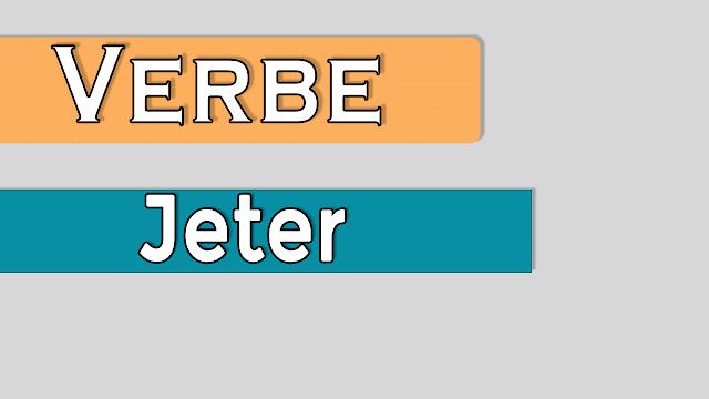 Comment conjuguer le verbe jeter au présent ?