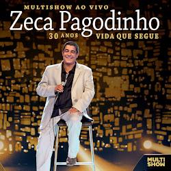 capa Download   Zeca Pagodinho   Multishow ao Vivo: 30 Anos   Vida que Segue (2013)