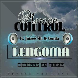 Meropa Control  Feat. Juizee SA & Conda – Lengoma