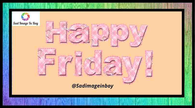 Happy Friday Images | its friday images, quotes about friday, have a great friday, it's friday gif, happy friday morning