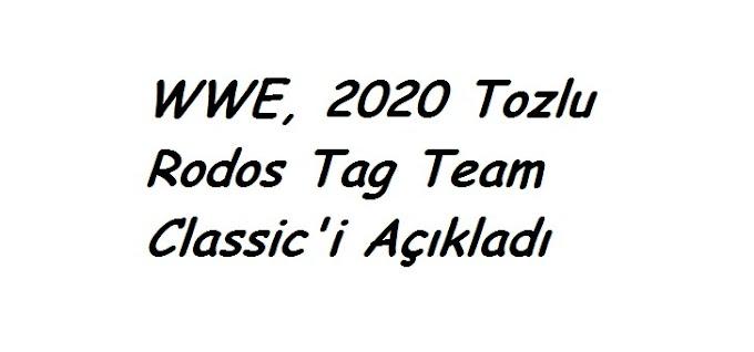 WWE, 2020 Tozlu Rodos Tag Team Classic'i Açıkladı