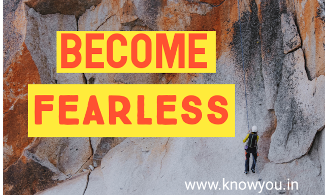 How to be Fearless, How to become Fearless, Top best Tips to be Fearless 2020.