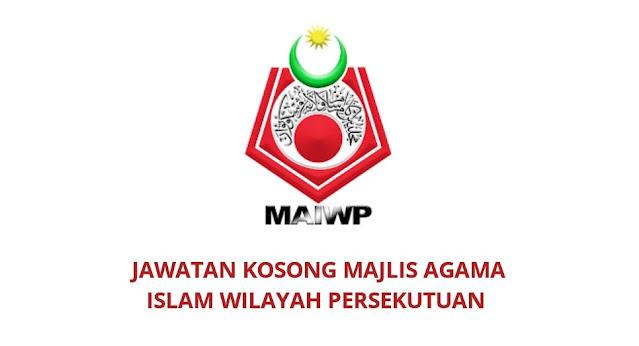 Jawatan Kosong Majlis Agama Islam Wilayah Persekutuan 2021 (MAIWP)