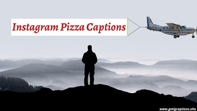 Pizza Captions,Instagram Pizza Caption,Pizza Captions For Instagram