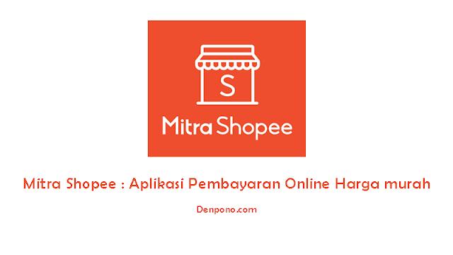 Apa Itu Mitra Shopee? Aplikasi Pembayaran Online Harga Terjangkau