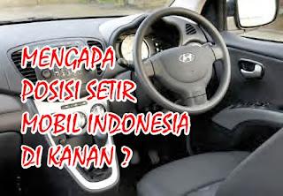 Mengapa posisi setir mobil Indonesia di kanan?