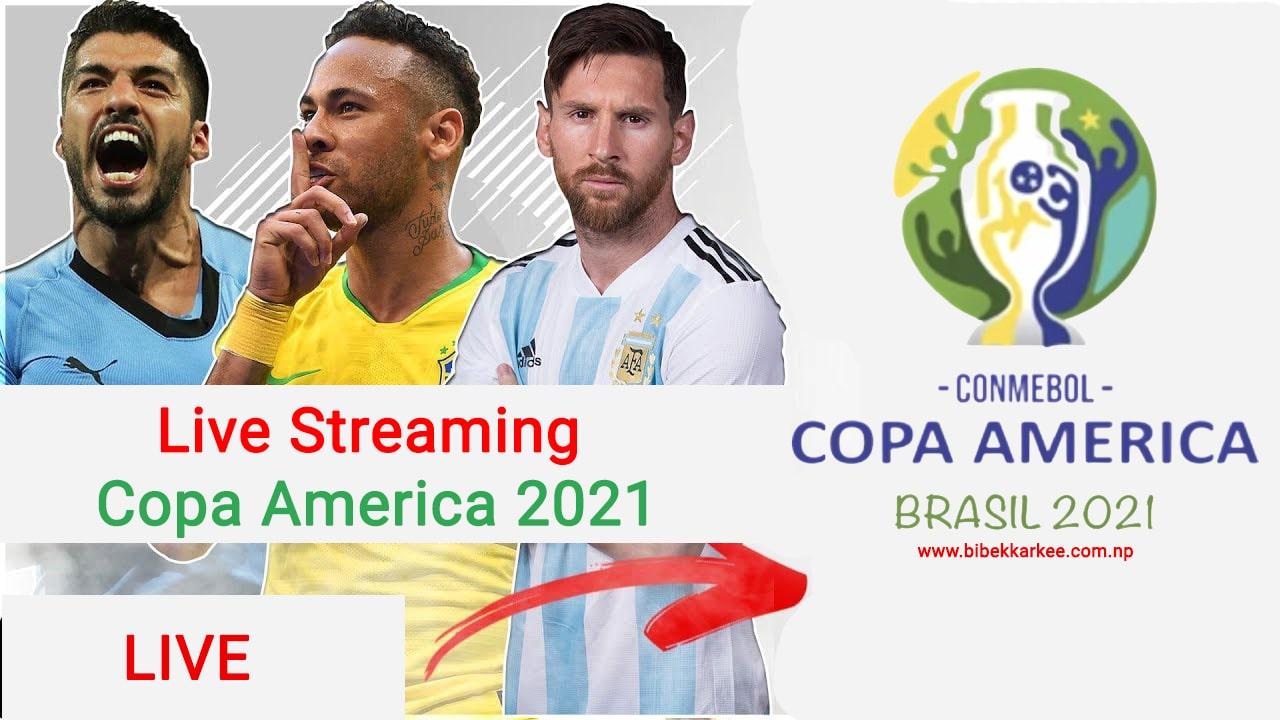 Live Streaming Copa America 2021 Worldwide