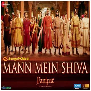 Mann Mein Shiva (Panipat) Mp3 Songs Download