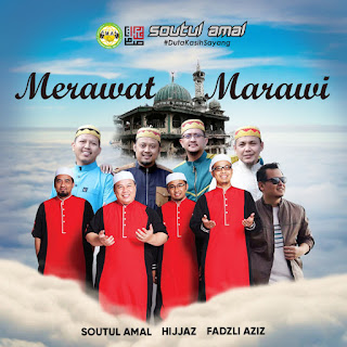 Soutul Amal, Hijjaz & Fadzli Aziz - Merawat Marawi MP3