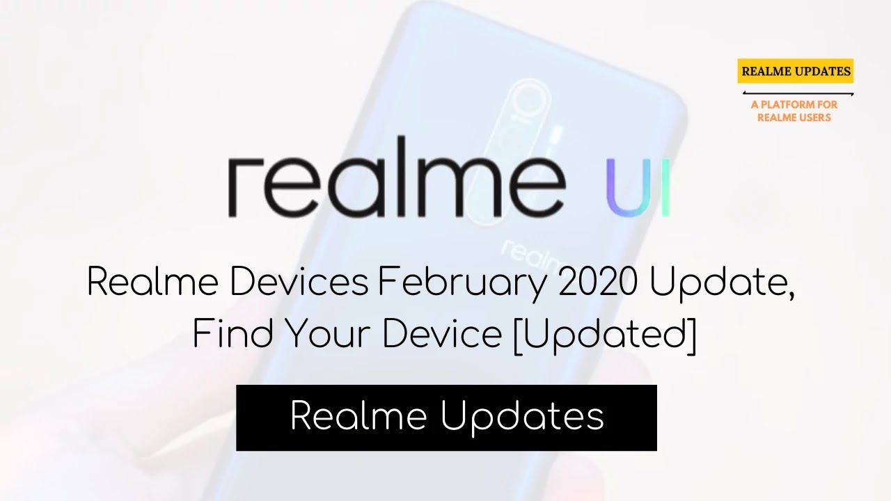 Realme Devices February 2020 Update, Find Your Device