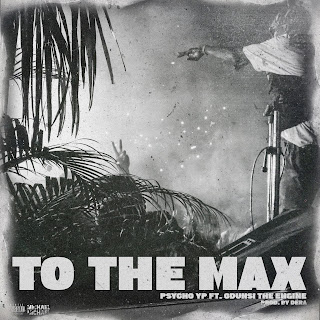 Psychoyp - To The Max (TTM) Ft. Odunsi - Audio Mp3 Download and Stream