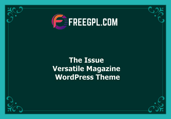 The Issue – Versatile Magazine WordPress Theme Nulled Download Free