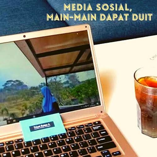 Media Sosial, Main-Main Dapat Duit